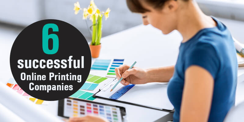 6 Successful Online Printing Companies