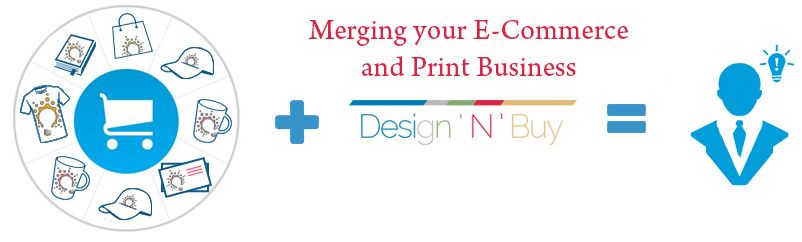 Merging your E-Commerce and Print Business Models with Design'N'Buy – Why is it A Good Idea?
