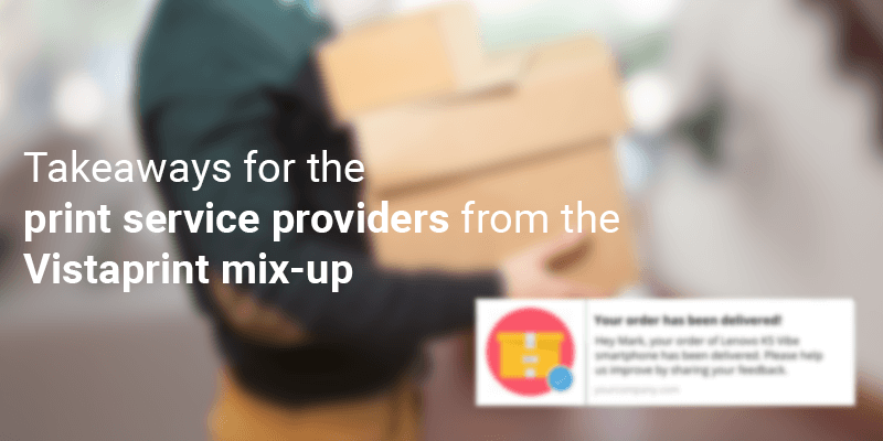 Takeaways for the print service providers from the Vistaprint mix-up