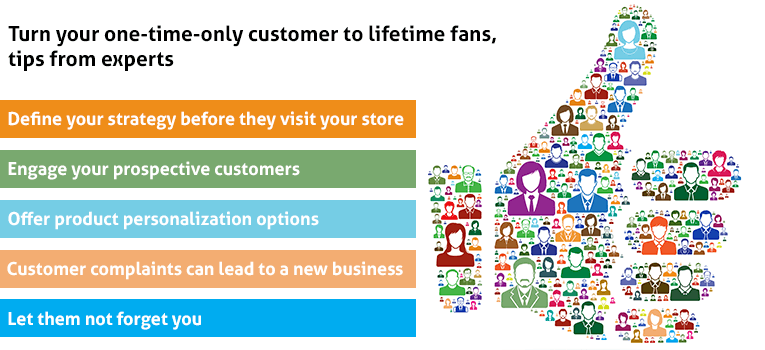 Turn Your One-Time-Only Customer To Lifetime Fans: Tips From Experts