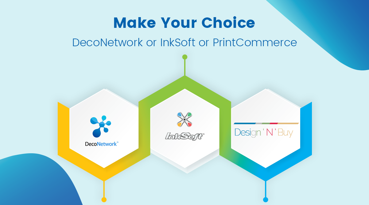 Choosing between DecoNetwork, InkSoft and PrintCommerce by Design'N'buy