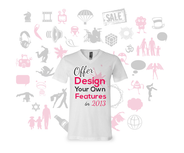 "Why t-shirt manufacturers or retailers must offer ""Design Your Own"" features in 2013?"