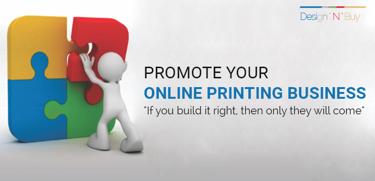 A Guide for Promoting Your Online Printing Business