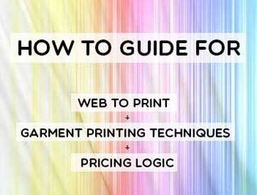 Web to Print compatibility with various garments printing techniques and pricing logic