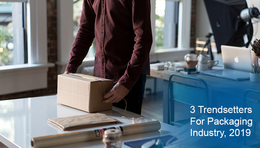 Three Major Trendsetters In The eCommerce Packaging Industry In 2019