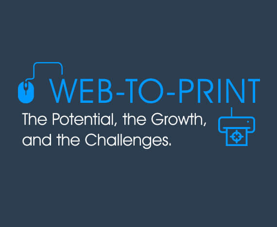 Web-to-Print : The Potential, the Growth and the Challenges