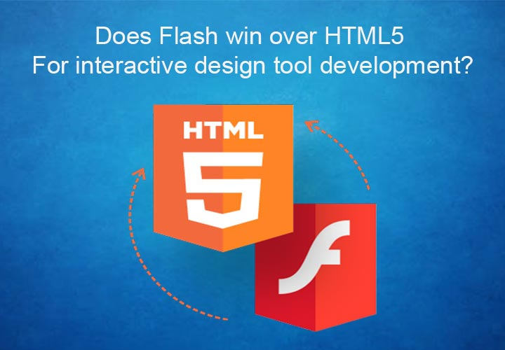 Does Flash win over HTML5 for interactive design tool development?