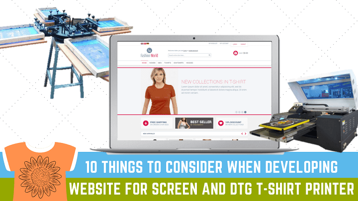 10 Things to Consider When Developing Website for Screen and DTG T-shirt Printer
