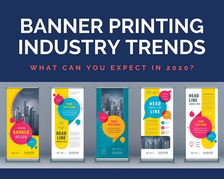 Banner Printing Industry Trends – What Can You Expect in 2020?