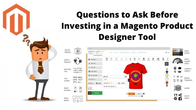 Questions That Will Help You Decide Whether to Invest in a Magento Product Designer Tool or Not