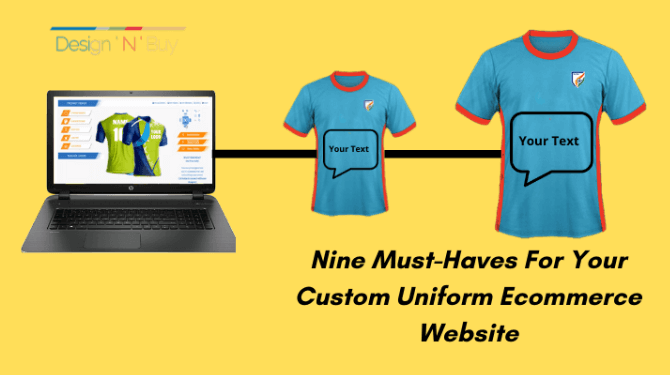Nine Must-Haves For Your Custom Uniform Ecommerce Website