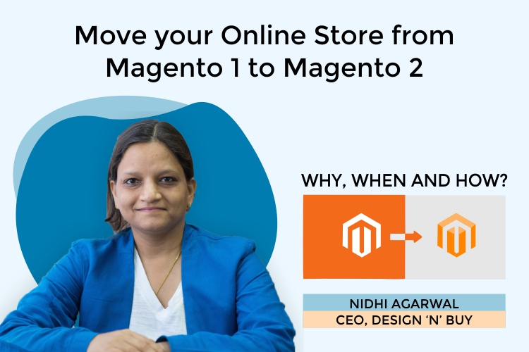 Move your Online Store from Magento 1 to Magento 2 : Why, When and How?