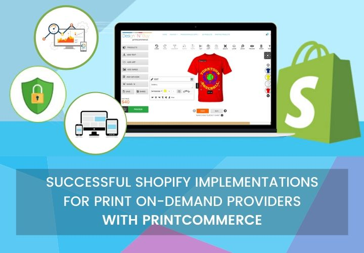 Successful Shopify Implementations for Print on-demand Providers with PrintCommerce Web-to-Print and Product Personalizer