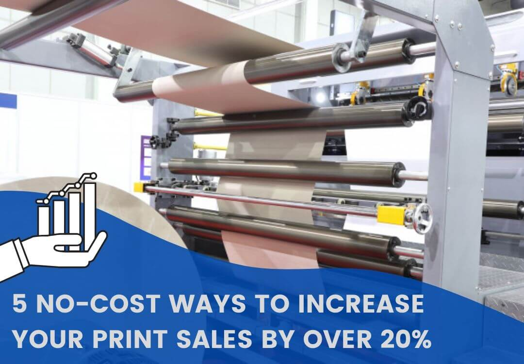 5 No-Cost Ways to Increase Your Print Sales by Over 20%