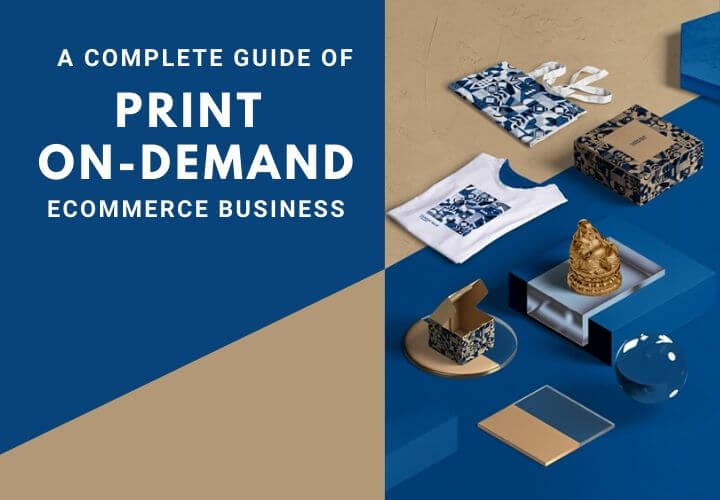 A Complete Guide of Print On-demand eCommerce Business