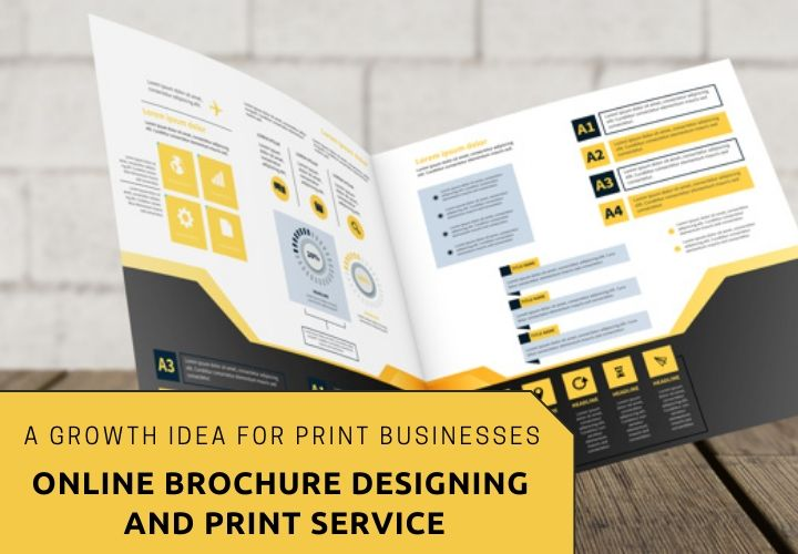 Online Brochure Designing and Print Service: A Growth Idea for Print Businesses