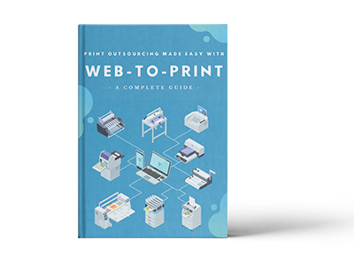 Print Outsourcing Made Easy with Web-to-Print