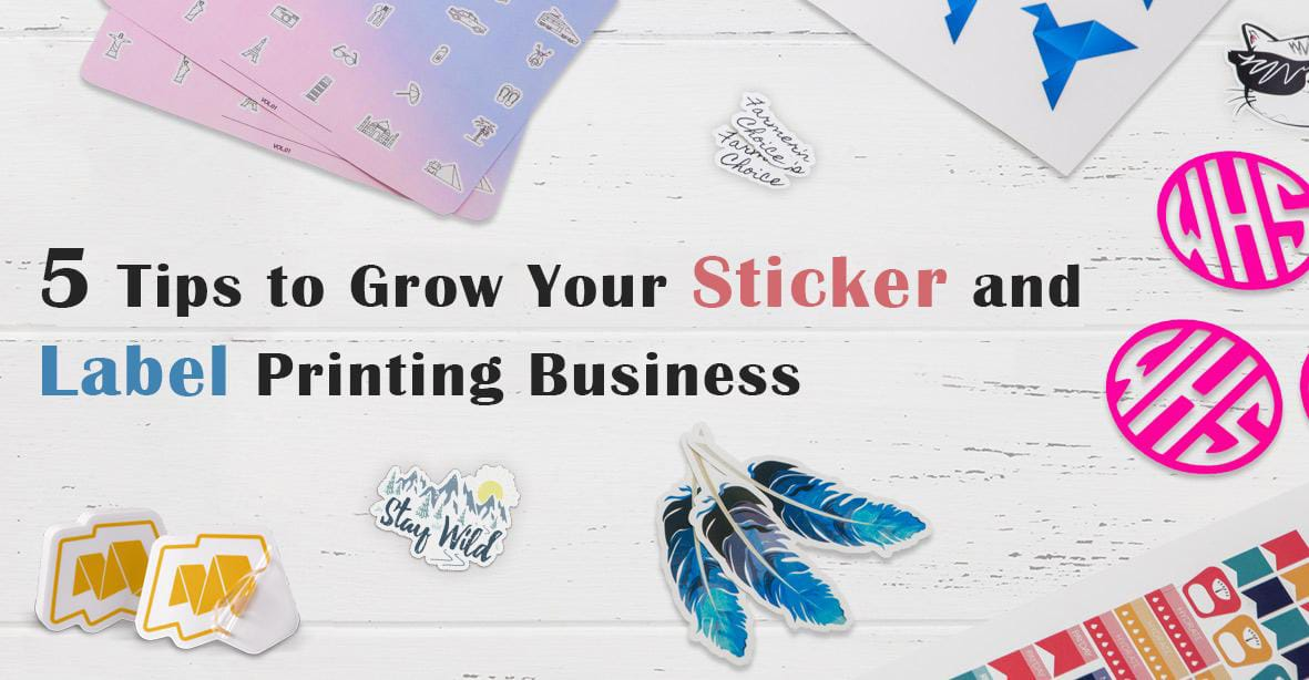 Stickers and Label Printing Growth hacks for Printers