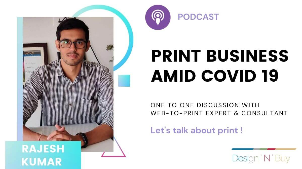 "One to One Discussion with Web-to-Print Expert on ""Print Business Amid Covid19"""