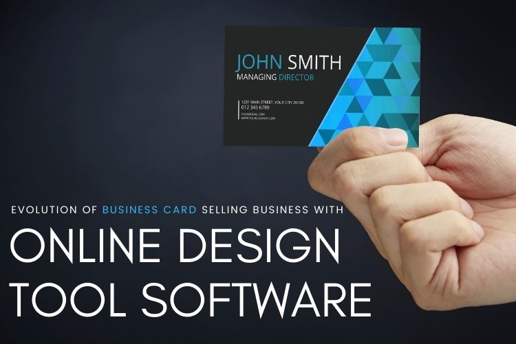 Evolution of Business Card Selling Business with Online Design Tool Software