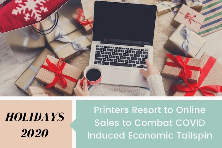 Festive Season 2020 – Printers resort to online sales to combat COVID-induced economic tailspin