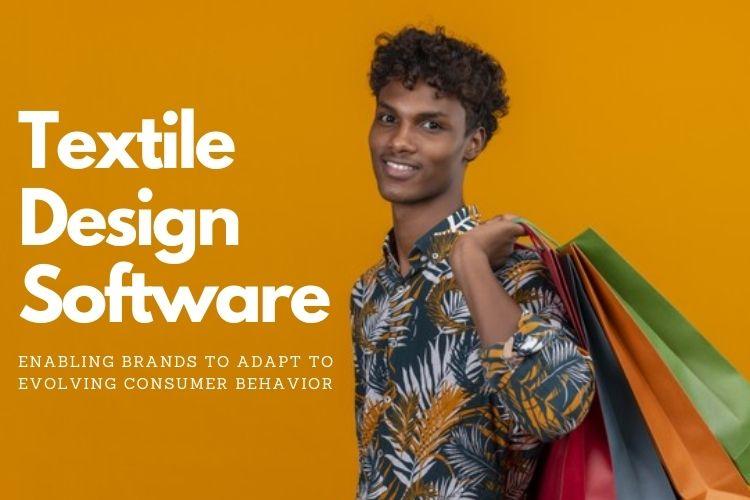 Textile Design Software Enabling Brands to Adapt to Evolving Consumer Behavior