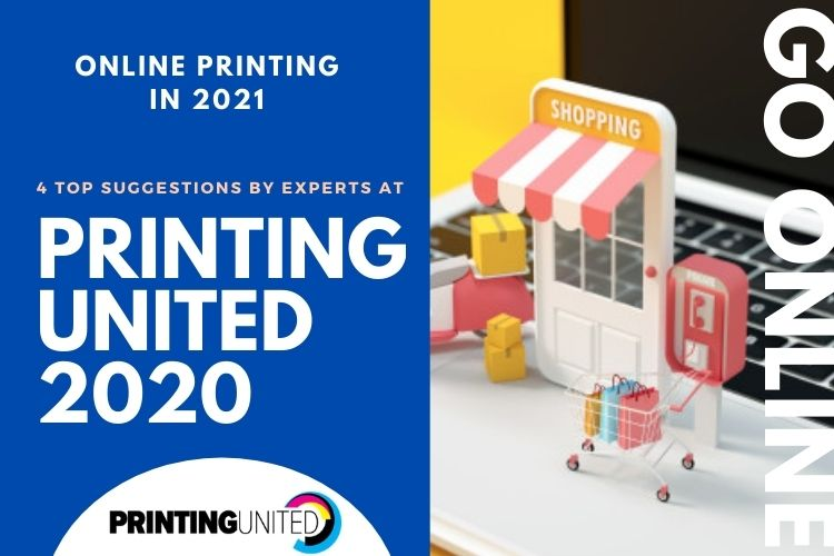 Online Printing In 2021: 4 Top Suggestions By Experts at PRINTING United 2020