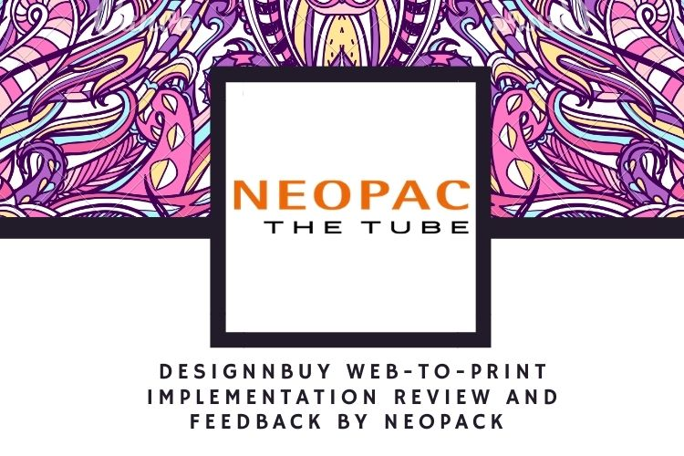 DesignNBuy Web-to-Print Implementation review and feedback by NeoPack