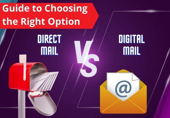 Digital Vs Direct Mail Marketing: Guide to Choosing the Right Option