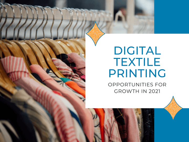 Digital Textile Printing: Opportunities For Growth In 2021