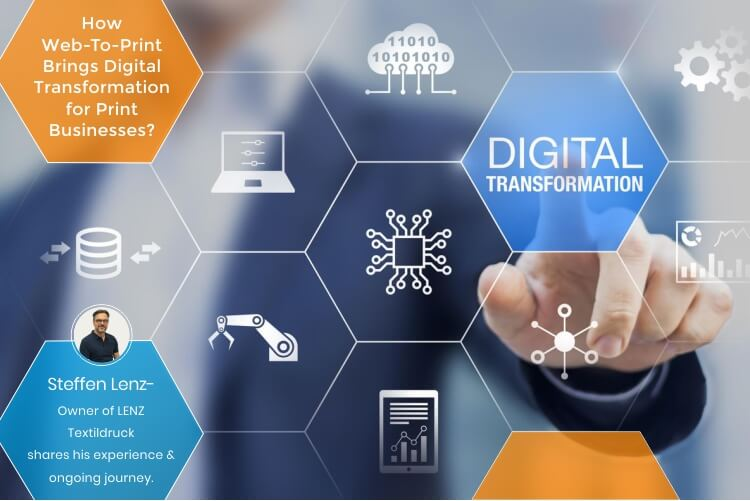 How Web-To-Print Brings Digital Transformation for Print Businesses?