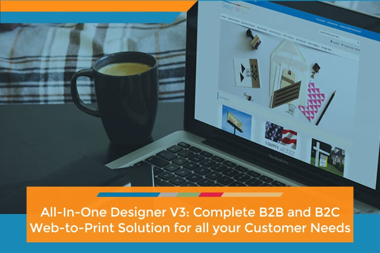 All-In-One Designer V3: Complete B2B and B2C Web-to-Print Solution for all your Customer Needs