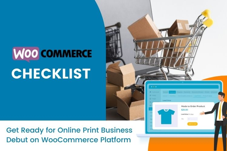 Ready for Online Print Business Debut on WooCommerce Platform? The Can't-Miss go-live Checklist