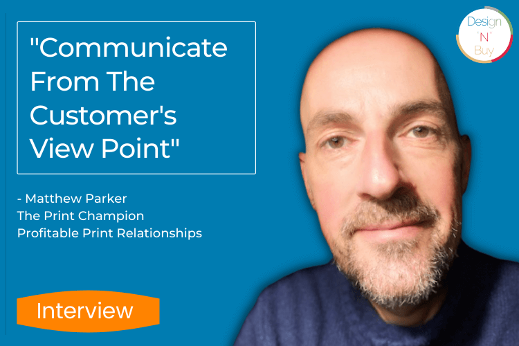 """Matthew Parker To Printers: """"Communicate From The Customer's View Point"""""""