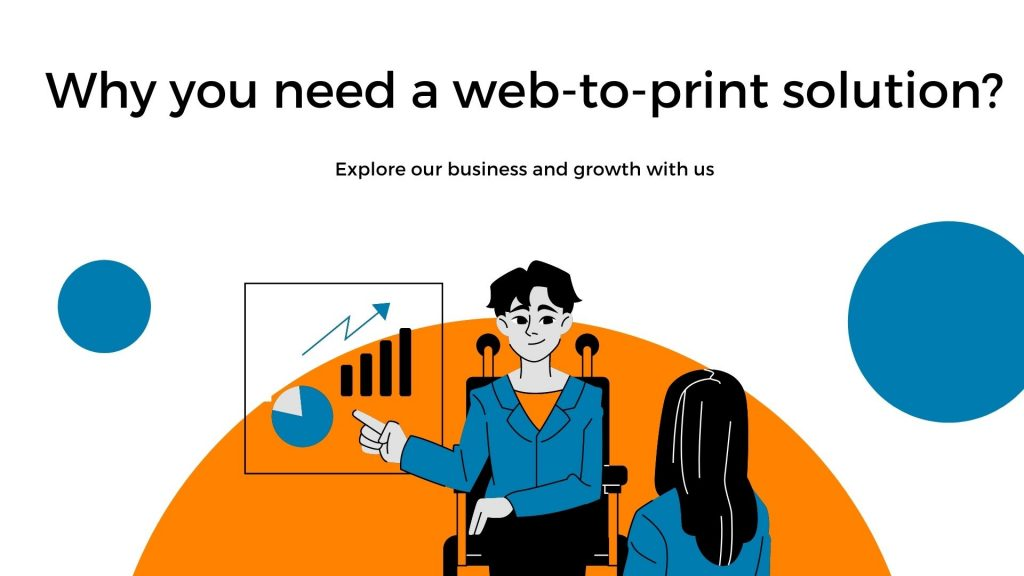 why you need web to print solution